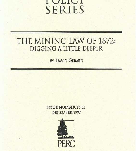 The Mining Law of 1872: Digging a Little Deeper