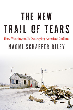 The New Trail of Tears by Naomi Schaefer Riley