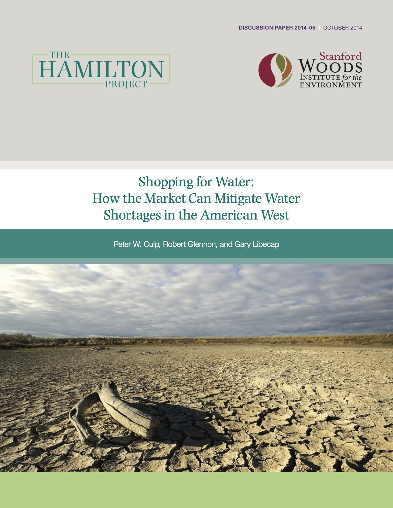 The Hamilton Project  •  Brookings      1 Peter W. Culp, Robert Glennon, and Gary Libecap Shopping for Water:  How the Market Can Mitigate Water Shortages in the American West by Peter Culp, Robert Glennon, and Gary Libecap