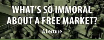 What's so immoral about a free market? P.J. Hill lecture at Montana State University November 3 2016