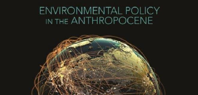 Environmental Policy in the Anthropocene